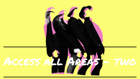 Access All Areas – Two