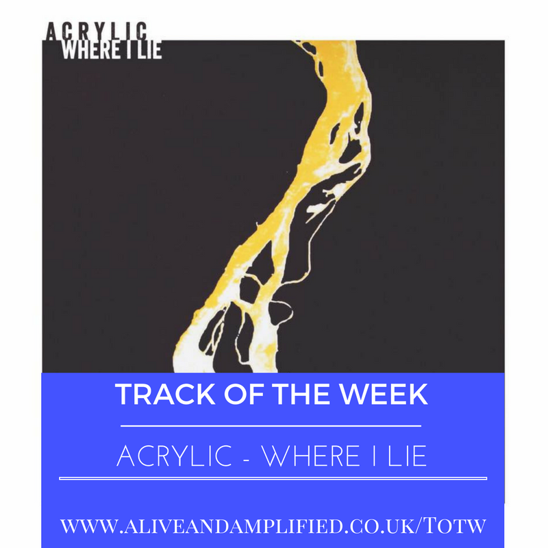 Track Of The Week – Acrylic – Where I Lie